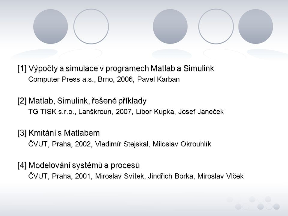 [1] Výpočty a simulace v programech Matlab a Simulink